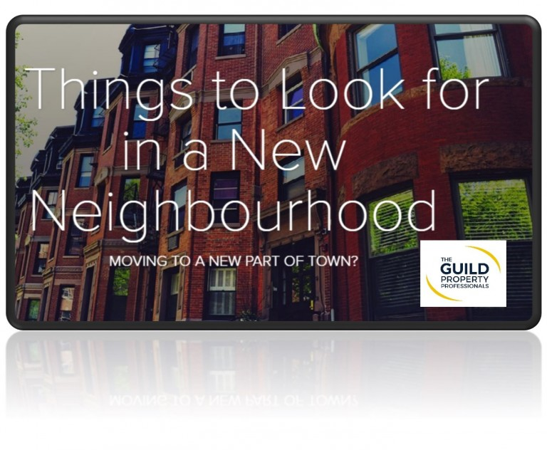 What to look for when moving to a new neighbourhood